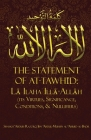 The Statement of TawhĪd: LĀ Ilaha IllĀ-AllĀh (Its Virtues, Significance, Conditions, & Nullifiers) Cover Image