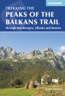 The Peaks of the Balkans Trail: Through Montenegro, Albania and Kosovo Cover Image