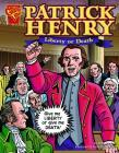 Patrick Henry: Liberty or Death (Graphic Library: Graphic Biographies) Cover Image