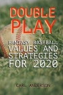 Double Play: Fantasy Baseball Values and Strategies for 2020 Cover Image