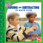 Adding and Subtracting in Math Club (Math in Our World) Cover Image