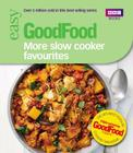 Good Food: More Slow Cooker Favourites: Triple-tested recipes Cover Image