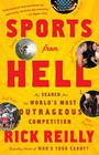 Sports from Hell: My Search for the World's Most Outrageous Competition Cover Image