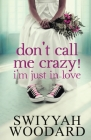 Don't Call Me Crazy! I'm Just in Love Cover Image