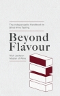 Beyond Flavour: The Indispensable Handbook to Blind Wine Tasting Cover Image