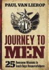 Journey to Men: 25 Awesome Missions to Teach Boys Resourcefulness Cover Image