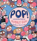 Pop!: The Invention of Bubble Gum Cover Image