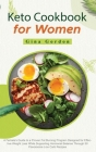Keto Cookbook for Women: A Female's Guide to a Proven Fat Burning Program Designed for Effective Weight Loss While Supporting Hormonal Balance Cover Image