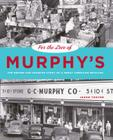 For the Love of Murphy's: The Behind-The-Counter Story of a Great American Retailer (Keystone Books (Pennsylvania State Hardcover)) Cover Image