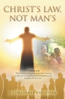 Christ's Law, Not Man's Cover Image