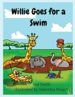Willie Goes for a Swim: Willie the Hippopotamus and Friends Cover Image