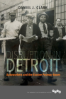 Disruption in Detroit: Autoworkers and the Elusive Postwar Boom (Working Class in American History) Cover Image