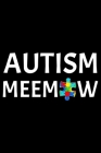Autism Meemaw: Notebook (Journal, Diary) for Grandmas who have a grandson or granddaughter with Autism - 120 lined pages to write in Cover Image