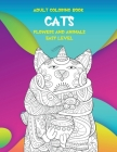 Adult Coloring Book Flowers and Animals Easy Level - Cats Cover Image