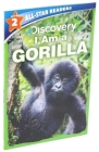 Discovery Leveled Readers: I Am a Gorilla Level 2 Cover Image
