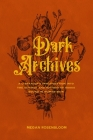 Dark Archives: A Librarian's Investigation into the Science and History of Books Bound in Human Skin Cover Image