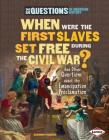 When Were the First Slaves Set Free During the Civil War?: And Other Questions about the Emancipation Proclamation (Six Questions of American History) Cover Image