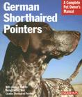 German Shorthaired Pointers (Barron's Complete Pet Owner's Manuals) Cover Image
