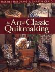 Art of Classic Quiltmaking - Print on Demand Edition Cover Image