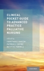 Clinical Pocket Guide to Advanced Practice Palliative Nursing Cover Image