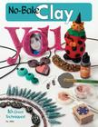 No-Bake Clay: 16 Great Techniques Cover Image
