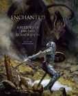 Enchanted: A History of Fantasy Illustration Cover Image