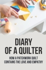 Diary Of A Quilter: How A Patchwork Quilt Contains The Love And Empathy: God'S Love Quilt Cover Image
