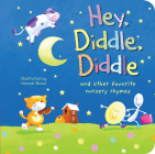 Hey, Diddle, Diddle: and other favorite nursery rhymes Cover Image