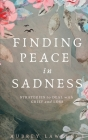 Finding Peace in Sadness: Strategies to Deal with Grief and Loss Cover Image