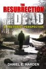 The Resurrection of the Dead: A Preterist Perspective Cover Image