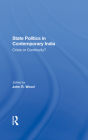 State Politics in Contemporary India: Crisis or Continuity? Cover Image