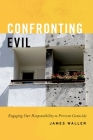 Confronting Evil: Engaging Our Responsibility to Prevent Genocide Cover Image