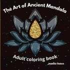 The Art of Ancient Mandala Adult Coloring Book Cover Image