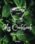 My Cookbook: The Ultimate Blank Cookbook To Write In Your Own Recipes - Collect and Customize Family Recipes In One Stylish Blank R Cover Image