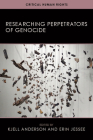 Researching Perpetrators of Genocide (Critical Human Rights) Cover Image