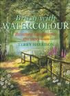 Brush with Watercolour: Painting Landscapes the Easy Way Cover Image