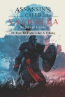 Assassin's Creed Valhalla's Beginner Guide: 10 Tips To Fight Like A Viking: Life Of A Viking Cover Image