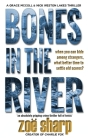 Bones in the River: CSI Grace McColl & Detective Nick Weston Lakes crime thriller Book 2 Cover Image