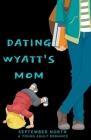 Dating Wyatt's Mom Cover Image