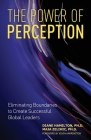 The Power of Perception: Eliminating Boundaries to Create Successful Global Leaders Cover Image