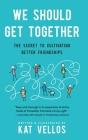 We Should Get Together: The Secret to Cultivating Better Friendships Cover Image