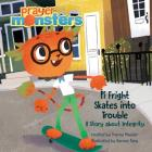 Pi Fright Skates Into Trouble: A Story about Integrity (Prayer Monsters) Cover Image
