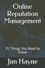 Online Reputation Management: 25 Things You Need to Know Cover Image