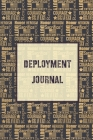 Deployment Journal: Soldier Military Pages, For Writing, With Prompts, Deployed Memories, Write Ideas, Record Thoughts & Feelings, Lined N Cover Image