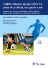 Update: Muscle Injuries After 45 Years of Professional Sports Care: Diagnosis and Therapy of Neurogenic Muscle Hardening, Muscle Strain, Muscle Fiber Cover Image