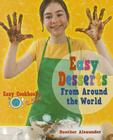 Easy Desserts from Around the World (Easy Cookbooks for Kids) Cover Image