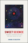 Sweet Science: Romantic Materialism and the New Logics of Life Cover Image