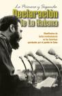 La Primera Y Segunda Declaración de la Habana: Manifiestos de Lucha Revolucionaria En Las Américas Aprobados Por El Pueblo de Cuba Cover Image