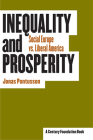 Inequality and Prosperity: Social Europe vs. Liberal America (Cornell Studies in Political Economy) Cover Image