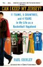 Can I Keep My Jersey?: 11 Teams, 5 Countries, and 4 Years in My Life as a Basketball Vagabond Cover Image
